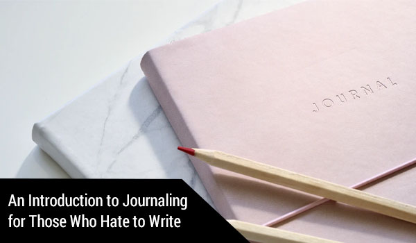 Journaling for those who hate to write